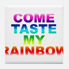 Come Taste My Rainbow Tile Coaster