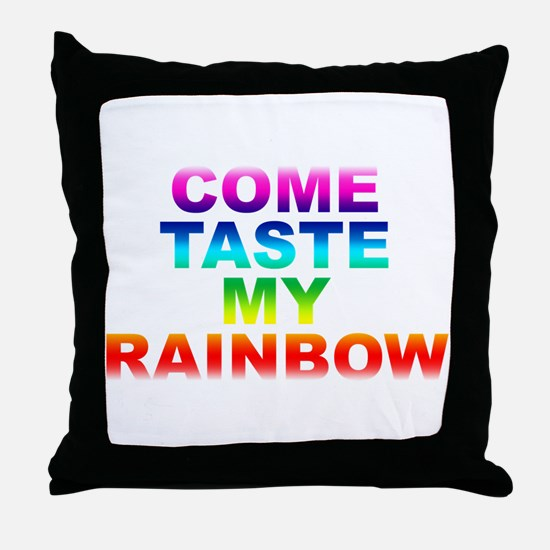 Come Taste My Rainbow Throw Pillow