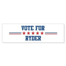 Vote for RYDER Bumper Bumper Sticker