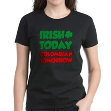 Irish Today Colombian Tomorrow Tee