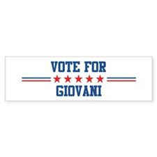 Vote for GIOVANI Bumper Bumper Sticker