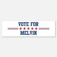 Vote for MELVIN Bumper Bumper Bumper Sticker