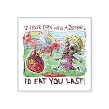 "Be Mine Zombie Girl Square Sticker 3"" x 3"""