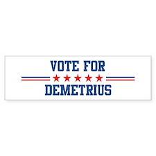 Vote for DEMETRIUS Bumper Bumper Sticker