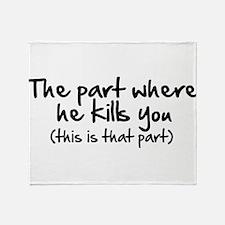 The Part Where He Kills You Throw Blanket