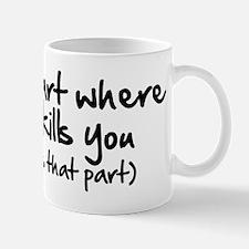 The Part Where He Kills You Mug