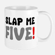SLAP ME FIVE! Mug