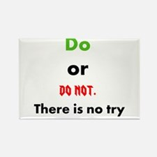 Do or do not. There is no try Rectangle Magnet