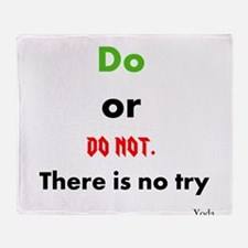 Do or do not. There is no try Throw Blanket