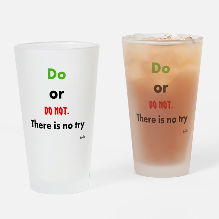 Do or do not. There is no try Drinking Glass
