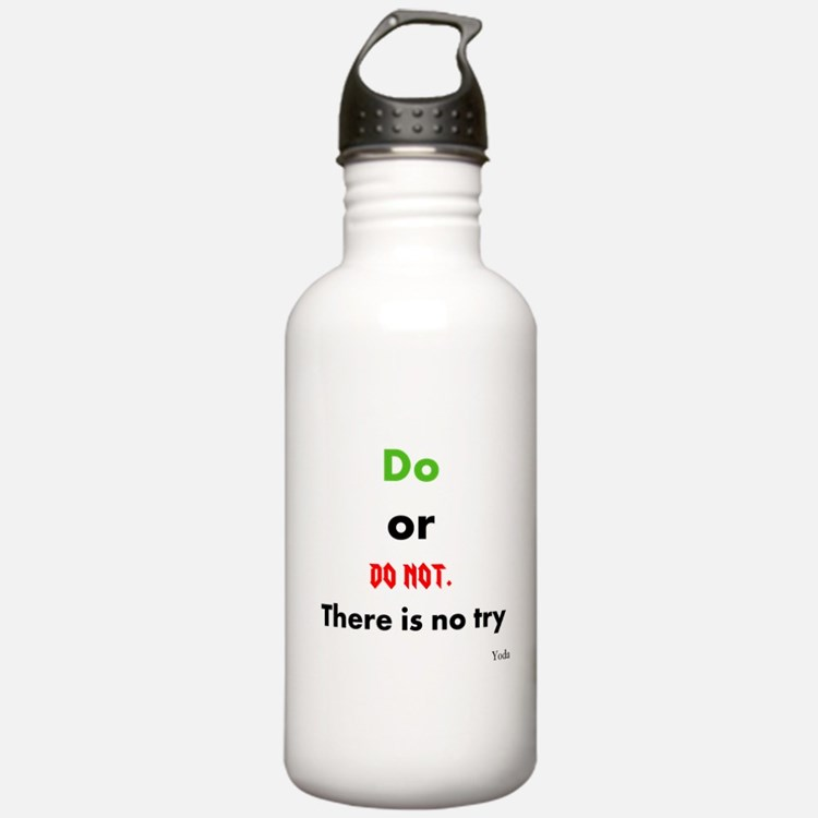 Do or do not. There is no try Sports Water Bottle