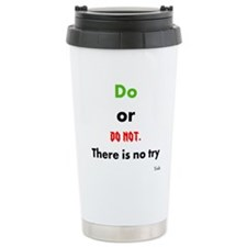 Do or do not. There is no try Thermos Mug