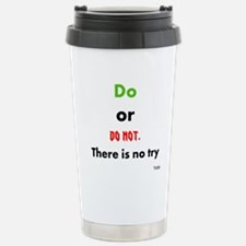 Do or do not. There is no try Travel Mug