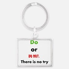Do or do not. There is no try Landscape Keychain