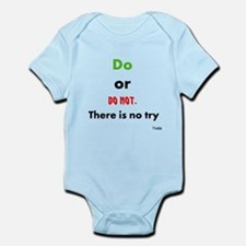 Do or do not. There is no try Infant Bodysuit