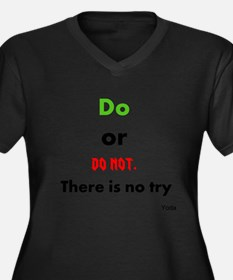 Do or do not. There is no try Women's Plus Size V-