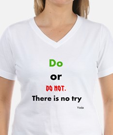 Do or do not. There is no try Shirt
