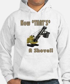 Now That's a Shovel! Hoodie