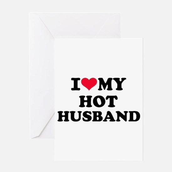 I love my hot husband Greeting Card