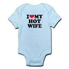 I love my hot wife Infant Bodysuit