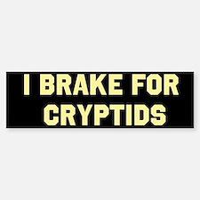 I Brake For Cryptids Bumper Bumper Sticker