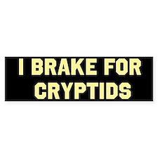 I Brake For Cryptids Bumper Sticker