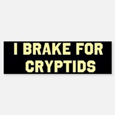 I Brake For Cryptids Sticker (Bumper)