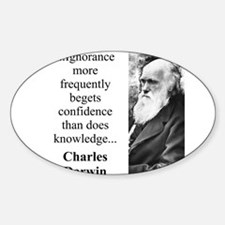 Ignorance More Frequently Begets - Charles Darwin