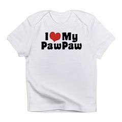 I Love My PawPaw Infant T-Shirt