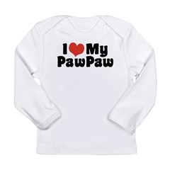 I Love My PawPaw Long Sleeve Infant T-Shirt
