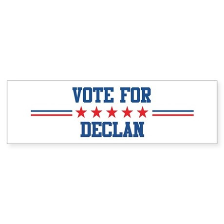 Vote for DECLAN Bumper Sticker