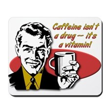 Caffeine Vitamin Funny Coffee T-Shirt Mousepad