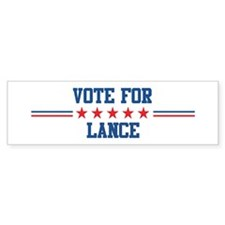 Vote for LANCE Bumper Bumper Sticker