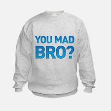 Cute You mad bro Sweatshirt