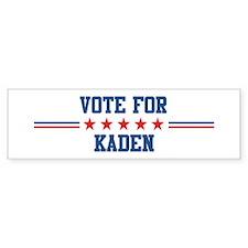 Vote for KADEN Bumper Bumper Sticker