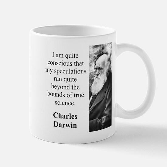 I Am Quite Conscious - Charles Darwin Mug