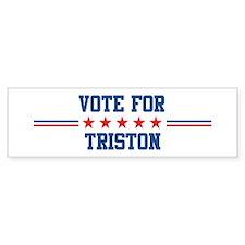 Vote for TRISTON Bumper Bumper Bumper Sticker