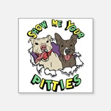 "Show Me your Pitties Square Sticker 3"" x 3"""