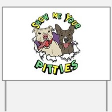 Show Me your Pitties Yard Sign