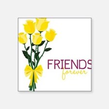 "Friends Forever Square Sticker 3"" x 3"""