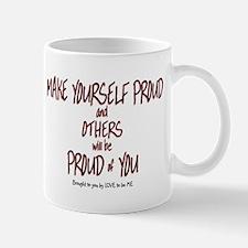 MAKE YOURSELF PROUD..... Mug