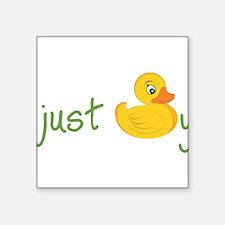 "Just Ducky Square Sticker 3"" x 3"""