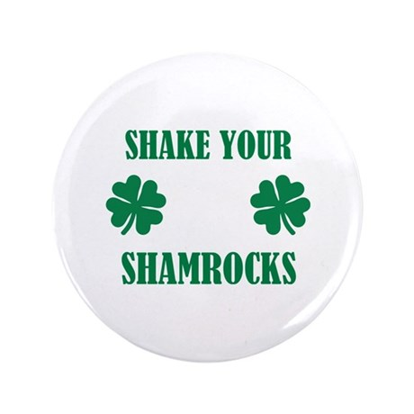 "Shake your shamrocks 3.5"" Button (100 pack)"