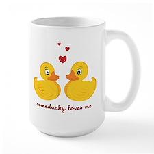 Someducky Loves Me Mug