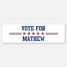 Vote for MATHEW Bumper Bumper Bumper Sticker