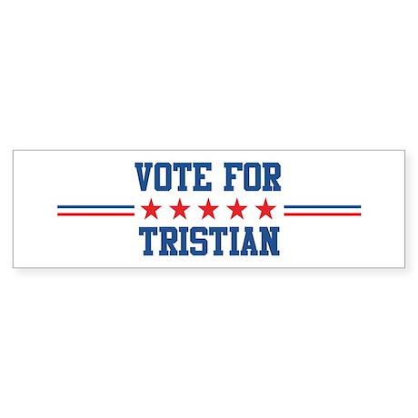 Vote for TRISTIAN Bumper Sticker