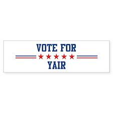 Vote for YAIR Bumper Bumper Sticker
