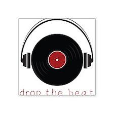 "Drop The Beat Square Sticker 3"" x 3"""