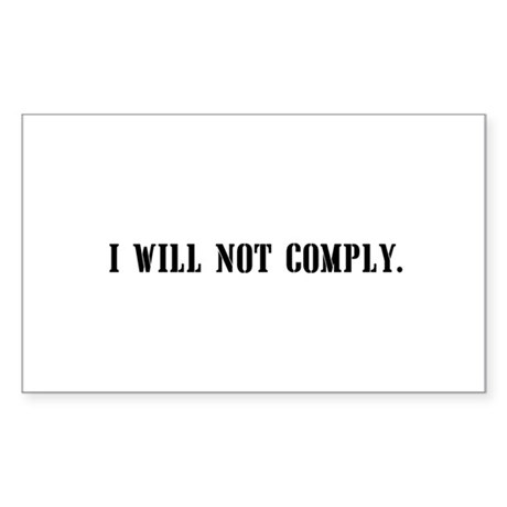 I will not comply Sticker (Rectangle)
