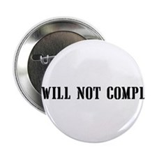 "I will not comply 2.25"" Button"
